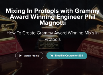 Mixing In Protools with Grammy Award Winning Engineer Phil Magnotti